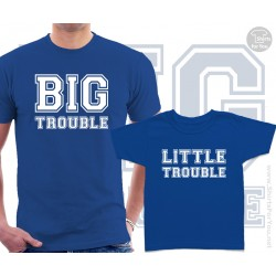 Big Trouble and Little Trouble Matching T-Shirts