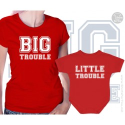 Big Trouble and Little Trouble Matching T Shirt and Onesie