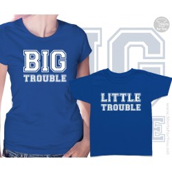 Big Trouble and Little Trouble Matching T Shirts