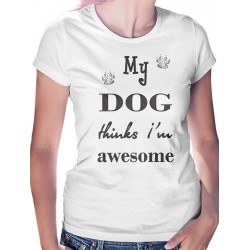 My Dog Thinks Womens T-Shirt