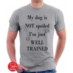 My Dog is Not Spoiled Unisex T-Shirt