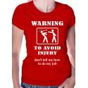 Warning To Avoid Injury Womens T-Shirt