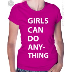 Girls Can Do Anything Womens T-Shirt