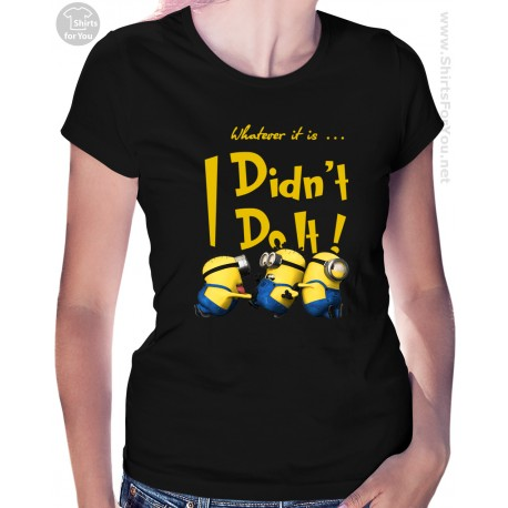 Minion I Didn't Do It Womens T-Shirt