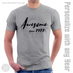 Awesome since 1977 T Shirt