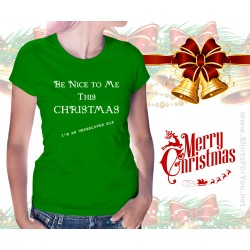 Be Nice To Me This Christmas Womens T-Shirt