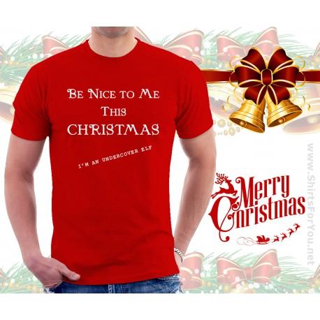 Be Nice To Me This Christmas T Shirt
