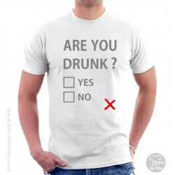 Are You Drunk T Shirt