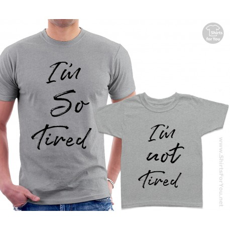 I'm So Tired and I'm Not Tired Matching T-Shirts