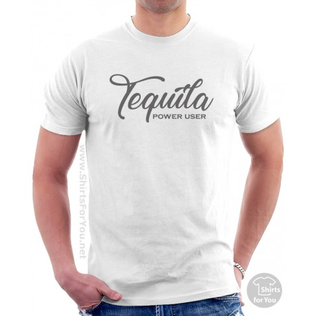 Tequila Power User Shirt