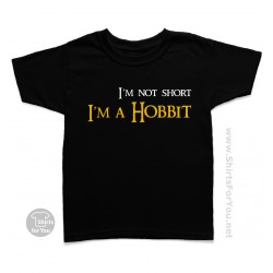 I'm not Short, I'm a Hobbit Kids T-Shirt
